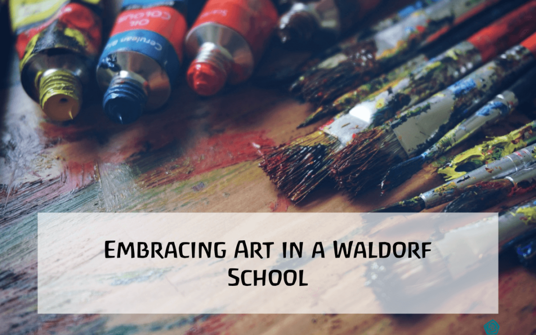 Embracing Art in a Waldorf School