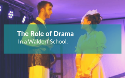 The Role Of Drama – In A Waldorf School