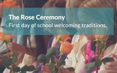 The Rose Ceremony – First day of school welcoming traditions.