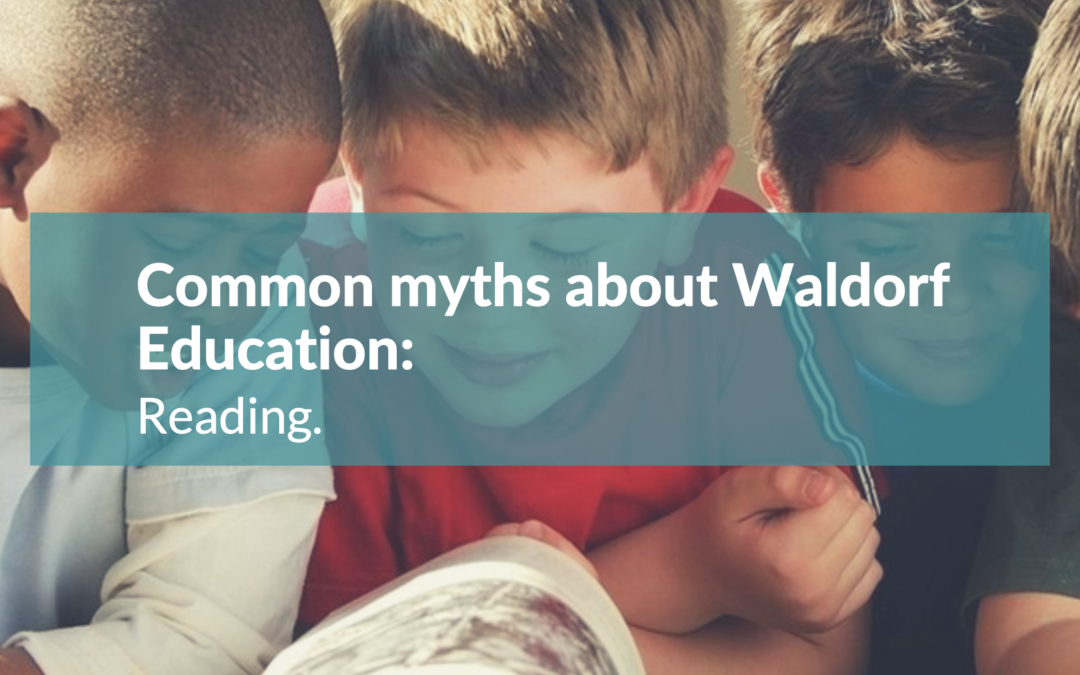 COMMON MYTHS ABOUT WALDORF EDUCATION: READING